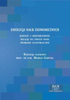 Ewolucja nauk ekonomicznych. Jedność a różnorodność, relacje do innych nauk, problemy klasyfikacyjne