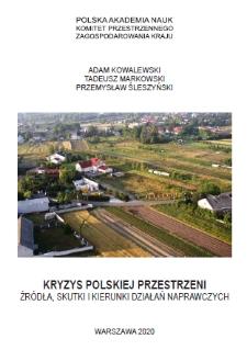 Kryzys polskiej przestrzeni. Źródła, skutki i kierunki działań naprawczych