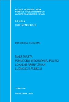 Małe miasta Polski północno-wschodniej. Lokalne areny zmian ludności i funkcji