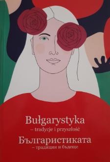 Bułgarystyka – tradycje i przyszłość